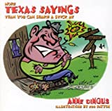 More Texas Saying Than You Can Shake a Stick At, Anne Dingus, 0877192928