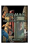 Big Max and the Little People, Talmadge C. Chesney, 1585002828