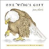 One Wing's Gift: Rescuing Alaska's Wild Birds