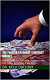 The Foreign Exchange Currency Market: How to Trade the FOREX for Beginners:   REAL-LIFE Trades for a $400 1-day Return