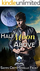 Half Moon Above (Slate Mountain Wolf Pack Book 2)