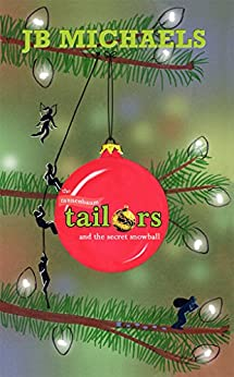 The Tannenbaum Tailors and the Secret Snowball by [Michaels, JB]