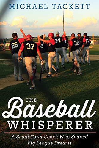 - The Baseball Whisperer: A Small-Town Coach Who Shaped Big League Dreams