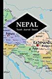 Nepal Travel Journal: Write and Sketch Your Nepal Travels, Adventures and Memories