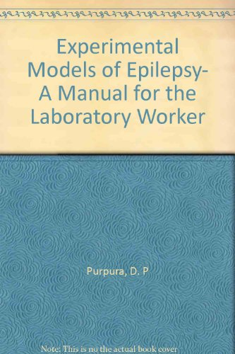Experimental Models of Epilepsy--a Manual for the Laboratory Worker