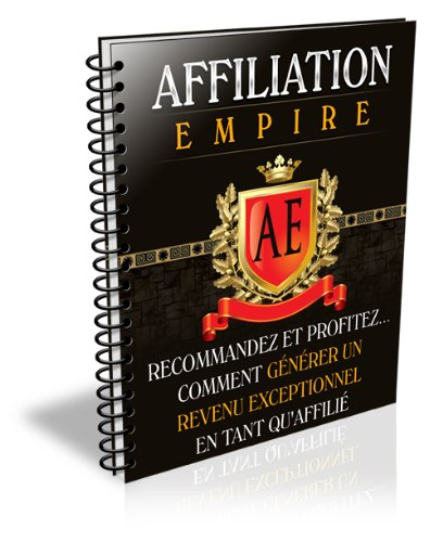 Affiliation Empire (French Edition)