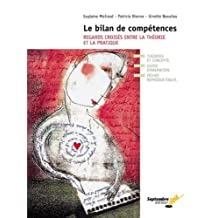 BILAN DES COMPÉTENCES (LE) : REGARDS CROISÉS ENTRE LA THÉORIE ET LA PRATIQUE