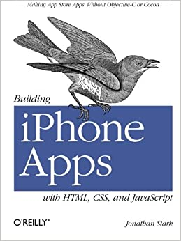 Book Building iPhone Apps with HTML, CSS, and JavaScript: Making App Store Apps Without Objective-C or Cocoa