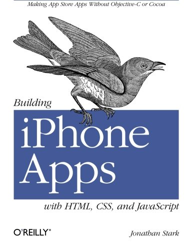 building-iphone-apps-with-html-css-and-javascript-making-app-store-apps-without-objective-c-or-cocoa