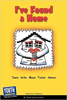 I've Found a Home: Teens Write about Foster Homes