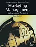 Marketing Management: An International Perspective: Case Studies (International Marketing Series)