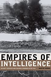 Empires of Intelligence: Security Services and Colonial Disorder after 1914