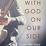 With God on Our Side: Towards a Transformational Theology of Rock and Roll | Steven Félix-Jäger