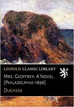 Book Mrs. Geoffrey: A Novel. [Philadelphia-1896]