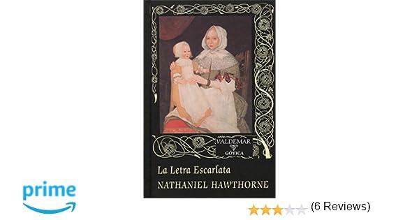 La letra escarlata (Gótica): Amazon.es: Nathaniel Hawthorne, Mauro Armiño: Libros