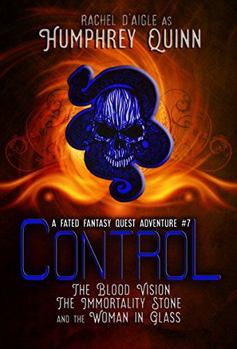 control-the-blood-vision-the-immortality-stone-and-the-woman-in-glass-a-fated-fantasy-quest-adventur