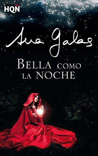 Bella como la noche (HQÑ) (Spanish Edition) by [Galas, Ana