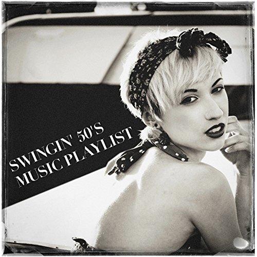 Swingin' 50's Music Playlist