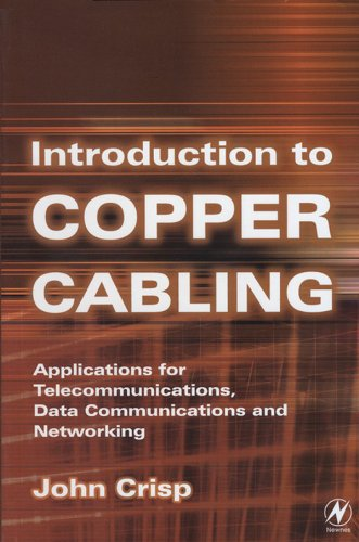 Introduction to Copper Cabling: Applications for Telecommunications, Data Communications and Networking