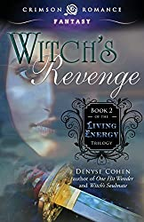 Witch's Revenge: Book 2 Of The Living Energy Trilogy