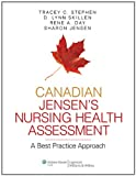 Canadian Jensen's Nursing Health Assessment, Tracey C. Stephen and Sharon Jensen, 1451143699
