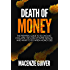 Death of Money: The Preppers Guide to Economic Collapse, the Loss of Paper Wealth, and What to Do Whe (Survival Family Basics - Preppers Survival Handbook Series)