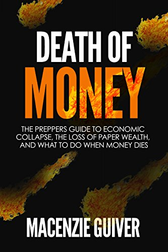 Death of Money: Preppers Guide