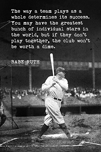Baseball Posters Motivational - Keep Calm Collection Babe Ruth - The Way A Team Plays, Motivational Baseball Poster