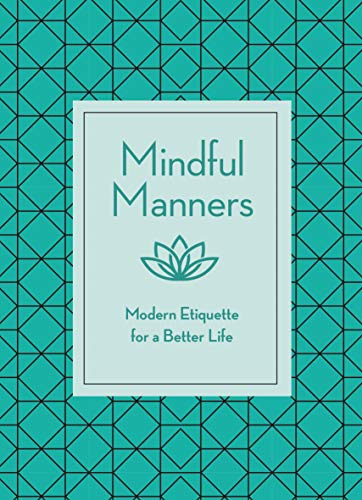 Mindful Manners: Modern Etiquette for a Better Life (Better Cell Phone Reception)