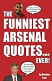 img - for The Funniest Arsenal Quotes... Ever! book / textbook / text book