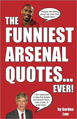 Book's Cover of The Funniest Arsenal Quotes... Ever! (Inglés) Tapa blanda – 3 noviembre 2016