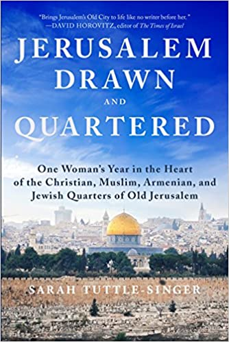Jerusalem Drawn And Quartered One Womans Year In The Heart Of The