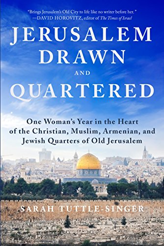 Jerusalem, Drawn and Quartered : One Woman's Year in the Heart of the Christian, Muslim, Armenian, and Jewish Quarters of Old Jerusalem