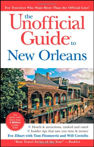 The Unofficial Guide to New Orleans (Unofficial - Luxury Online Shopping