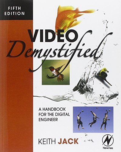 Video Demystified: A Handbook for the Digital Engineer, 5th Edition by Keith Jack (2007-05-14)