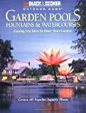 Garden Pools, Fountains and Watercourses, The Editors of Creative Publishing international, 0865734666