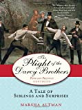 The Plight of the Darcy Brothers: A Tale of Siblings and Surprises (Pride & Prejudice Continues)