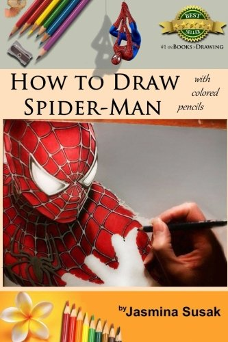 How to Draw Spider-Man: with Colored Pencils in a Realistic Style, Learn to Draw Marvel's Superhero, 3D Drawing, Spiderman, Step-by-Step Drawing Tutorials, Lessons, Art Book, Illustration, Pencil Art