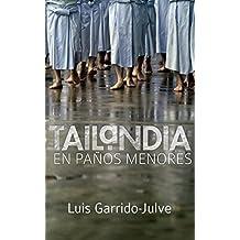 Tailandia en paños menores (Spanish Edition)