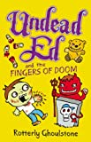 Undead Ed and the Fingers of Doom, Rotterly Ghoulstone, 1595145346
