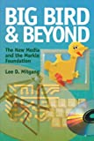 Big Bird and Beyond, Lee D. Mitgang, 0823220400