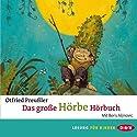 Das große Hörbe-Hörbuch Hörbuch von Otfried Preußler Gesprochen von: Boris Aljinović
