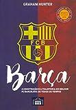 capa de Barça: a Construção e a Trajetória do Melhor FC Barcelona de Todos os Tempos