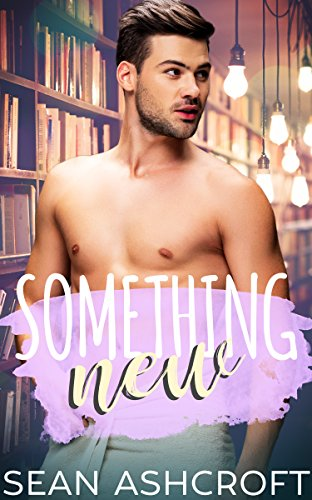 Something New (Something About Him Book 1)