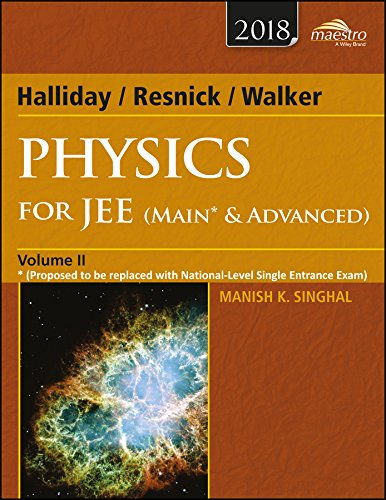 Wiley's Halliday / Resnick / Walker Physics for JEE (Main & Advanced); Vol II; 2018ed