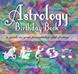 Astrology Birthday Book, Michele Knight, 1846012945