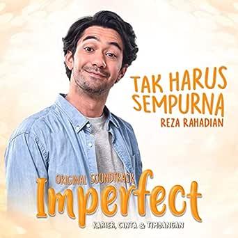 Tak Harus Sempurna (OST Film Imperfect: Karier, Cinta ...