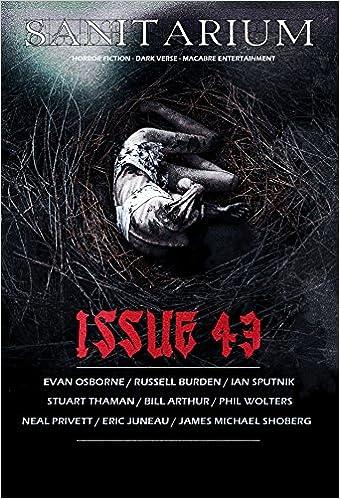 Livre téléchargeable en ligne Sanitarium Magazine Issue #43: Bringing you the Best Short Horror Fiction, Dark Verse and Macabre Entertainment en français PDF FB2