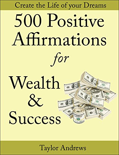 Affirmations 500 Positive Affirmations For Wealth Success