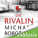 Die Rivalin Audiobook by Michael Robotham Narrated by Sandra Schwittau, Katja Bürkle
